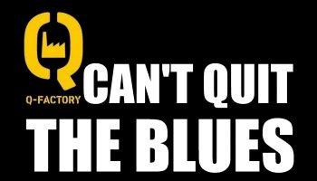 AFFICHE - Q-FACTORY CAN'T QUIT THE BLUES...